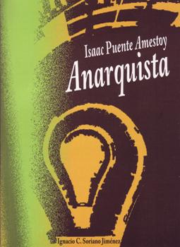 Isaac Puente Amestoy. Anarquista