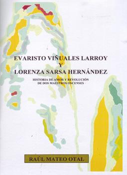 Evaristo Viñuales Larroy y Lorenza Sarsa Hernández. Historia de amor y revolución de dos maestros oscenses