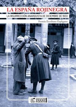 La España rojinegra. La insurrección anarquista de diciembre de 1933.