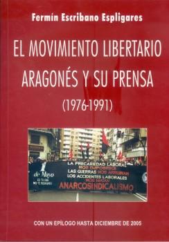 El Movimiento Libertario aragonés y su prensa (1976-1991). Con un epílogo hasta diciembre de 2005.
