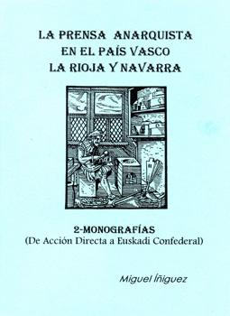 La prensa anarquista en el País Vasco, La Rioja y Navarra (1870-1991)